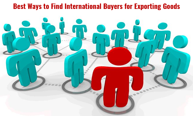 How to Find International Buyers for Exporting Goods?